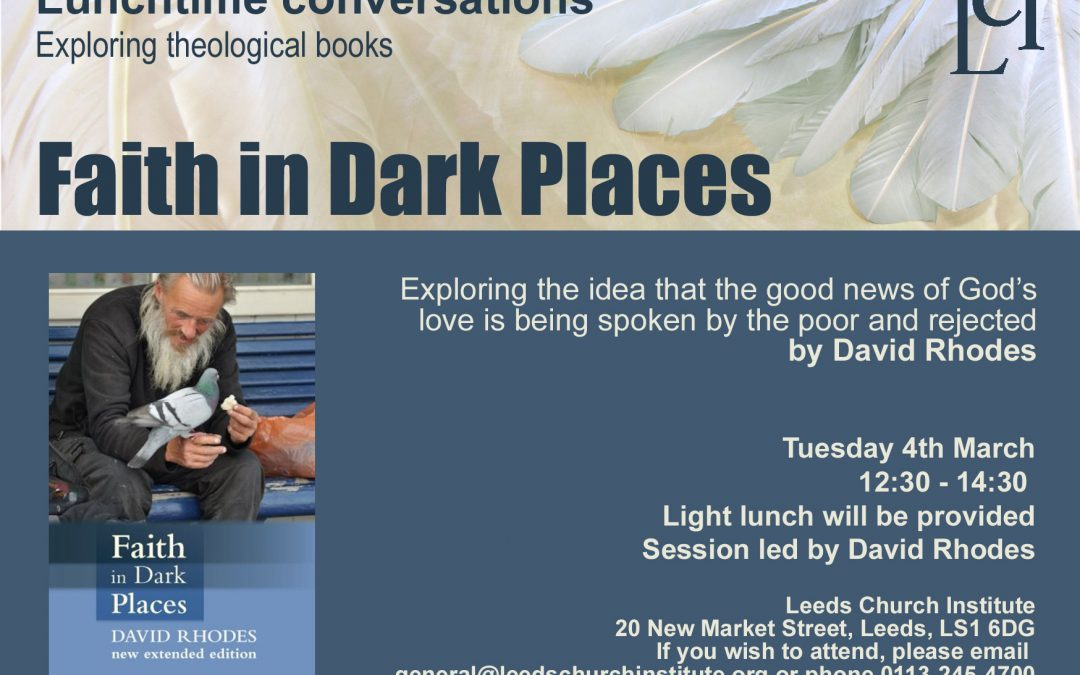 Lunchtime Conversations: Faith in Dark Places