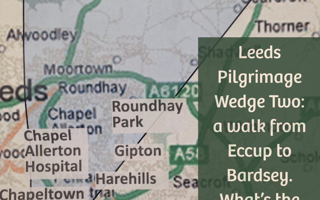 Pilgrimage Round Leeds… Second Wedge