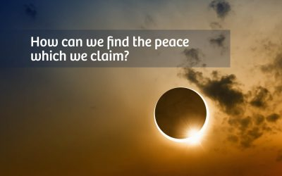 How Can We Find The Peace Which We Claim?