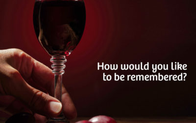 How would you like to be remembered?