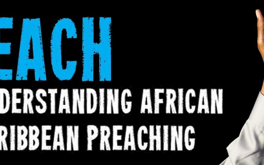 Preach It! Understanding African Caribbean Preaching Book Launch